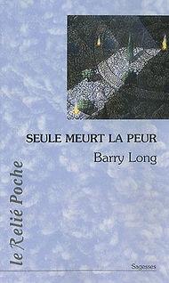 Barry Long - Seule meure la peur