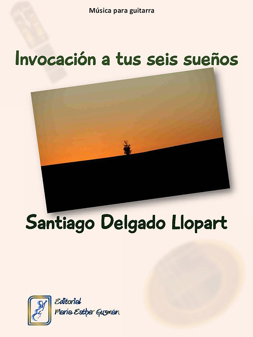 "Delgado Llopart, S. ""Invocación a tus seis sueños"""