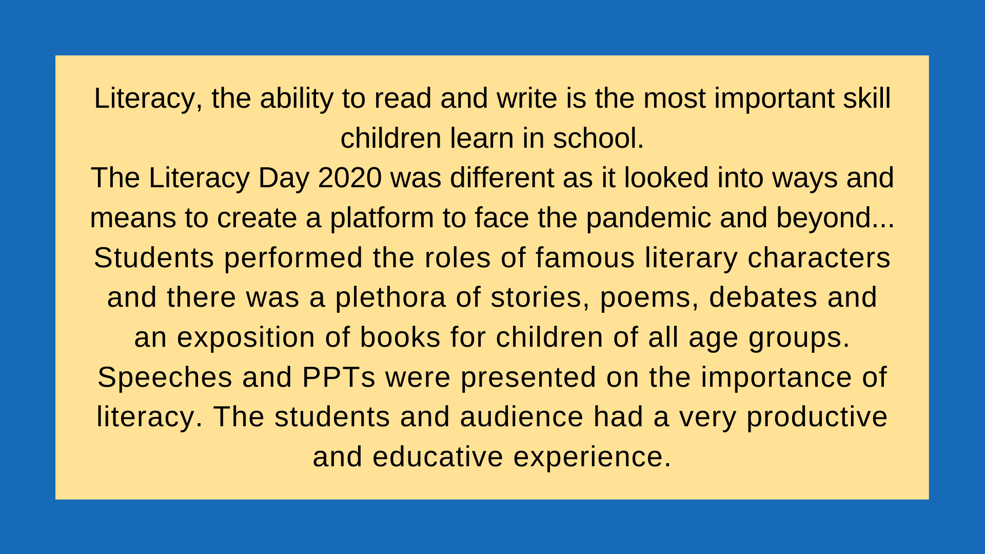 Literacy, the ability to read and write