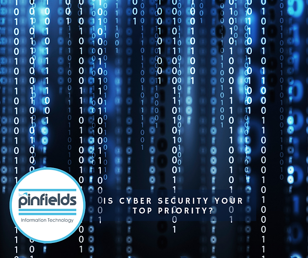 Is Cyber Security your Top Priority? | Pinfields IT