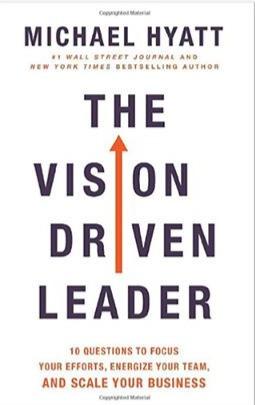 Michael Hyatt's Book : The Vision Driven Leader