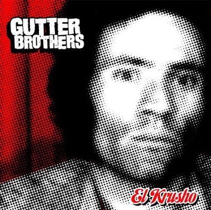 The Gutter Brothers - El Krusho