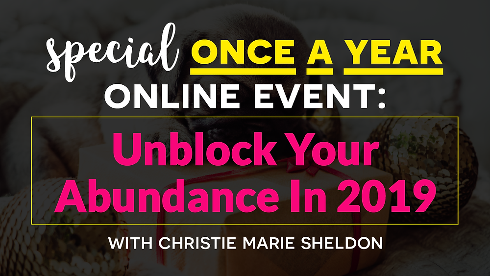 How to Release 24 Abundance Blocks By Connecting To The Source Energy? 5 Steps for Clearing Your Money Blocks & Attracting Abundance + Abundance Blocks Energy Clearing Session by Christie Marie Sheldon_The Unlimited Abundance Home Training Program Annual Launch_Unblock Your Abundance In 2019 Free Masterclass with Christie Marie Sheldon