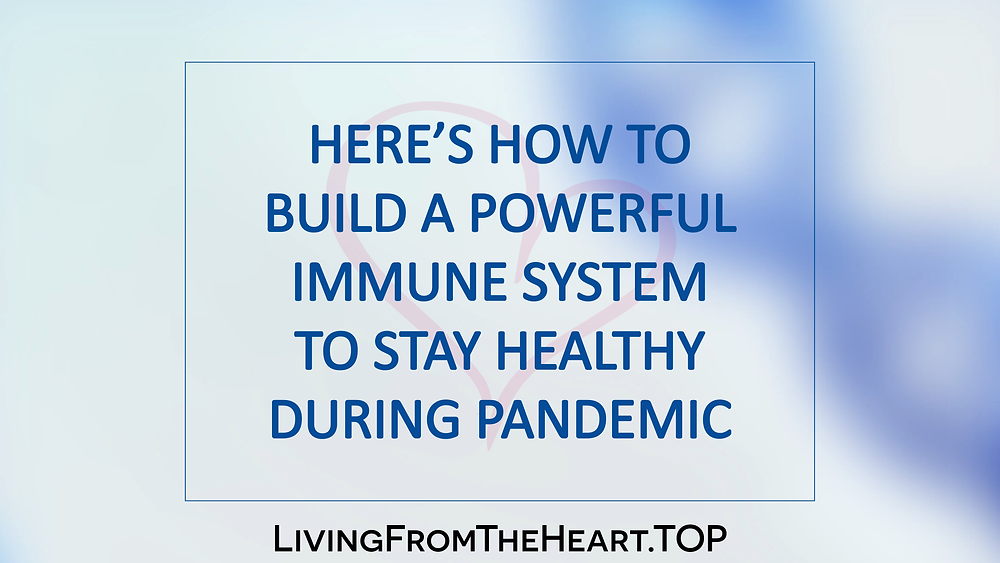 Here's How To Build A Powerful Immune System To Stay Healthy During Pandemic
