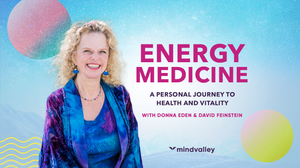 ENERGY MEDICINE: A Personal Journey To Health And Vitality_To Healing Faster, Living Longer, And Achieving Euphoric Mental & Spiritual Balance