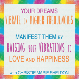 Raise Vibrations to Love And Happiness With Christie Marie Sheldon_Love or Above online Toolkit for Raising Your Personal Energetic Frequency_Love or Above Spiritual Toolkit by Christie Marie Sheldon Review_The Heart Center Awakening Free Meditation by Christie Marie Sheldon_The Blessing Ball of Light Free Exercise by Christie Marie Sheldon