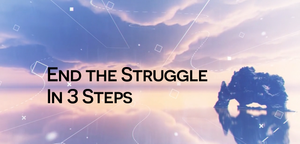 How to End the Struggle In 3 Steps?