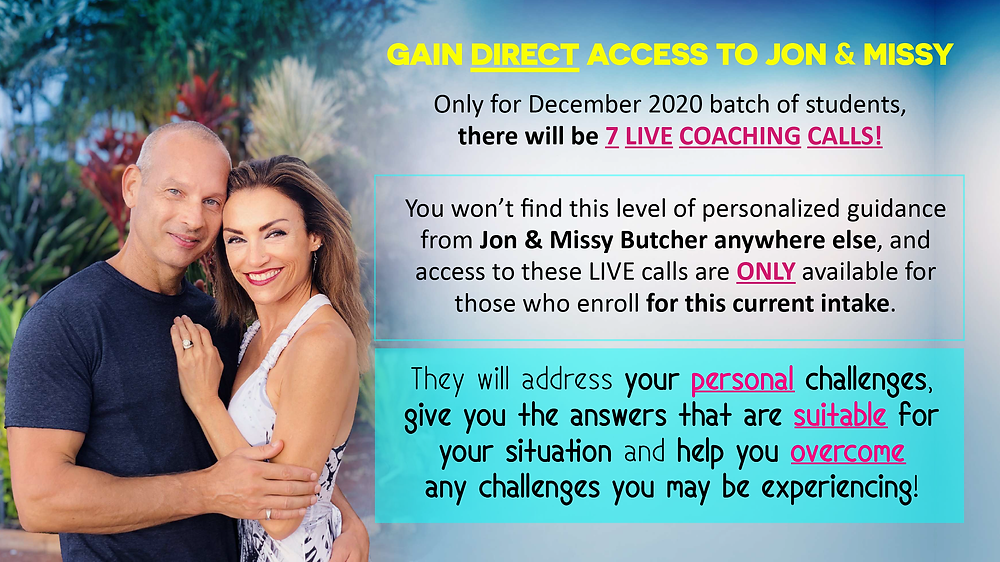 Gain Direct Access To Jon And Missy Butcher Through LIVE Lifebook Online Program
