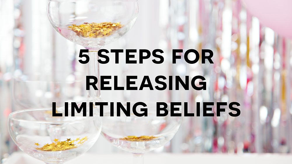5 Steps For Releasing Limiting Beliefs, Abundance Blocks And Disempowering Thought Patterns With Energy Clearing Method