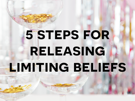 How To Release Limiting Beliefs, Mental Blocks & Disempowering Thought Patterns With A 5-Step En
