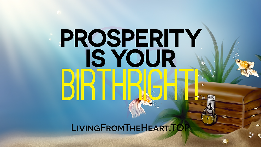Prosperity Is Your Birthright!