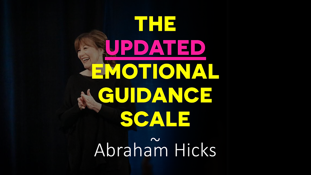 The Updated Emotional Guidance Scale by Abraham Hicks From Abraham Now Broadcasts