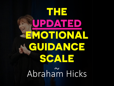 The Updated Emotional Guidance Scale by Abraham Hicks + A Children's Version