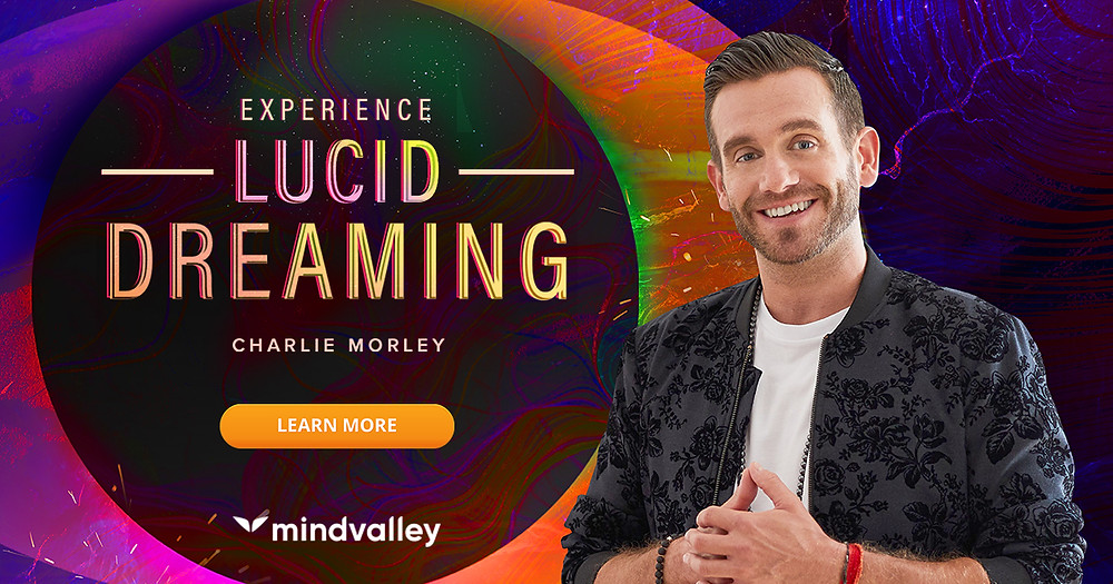 How To Start Lucid Dreaming? Experience Lucid Dreaming Quest by Charlie Morley - The Teacher Who Brought Lucid Dreaming To Cambridge, Oxford And Therapists Around The World