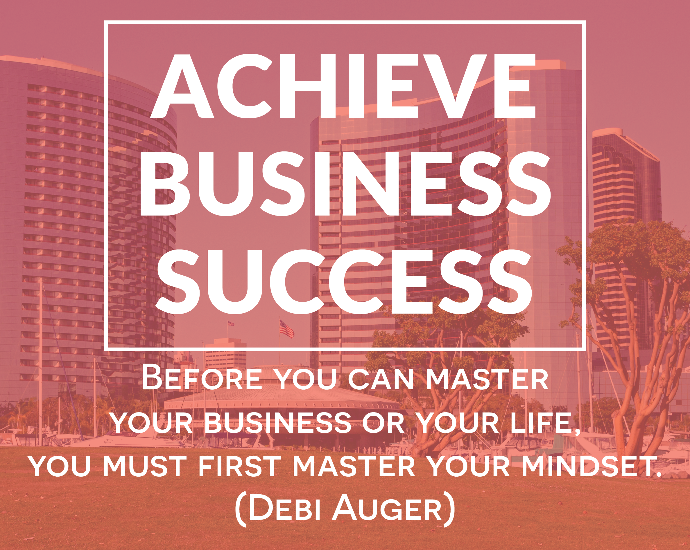 ACHIEVE BUSINESS SUCCESS