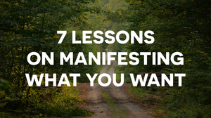 7 Lessons on Manifesting Desires and Manifesting Dreams_What You Need to Know About the Law of Attraction_Law of Attraction Manifestation Technique