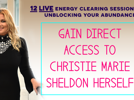 BRAND-NEW Unlimited Abundance LIVE Journey: Energy Clearing For Abundance by Christie Marie Sheldon