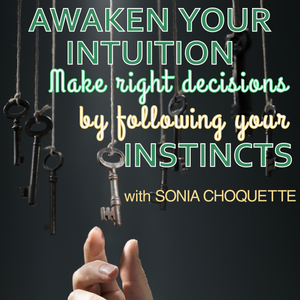 How Can Intuition Help You in Manifesting Your Dreams_Tune In Home Training Program by Sonia Choquette_ Tune In Review_Positive Intuition by Sonia Choquette_The Answer Is Simple by Sonia Choquette_Meditations for Intuitive Guidance by Sonia Choquette_Learn How to Trust Your Intuition and Instincts_Intuition Is the Most Important Tool You Can Develop_Let Your Intuitive Instincts Guide You in Manifesting Your Dreams and Desires