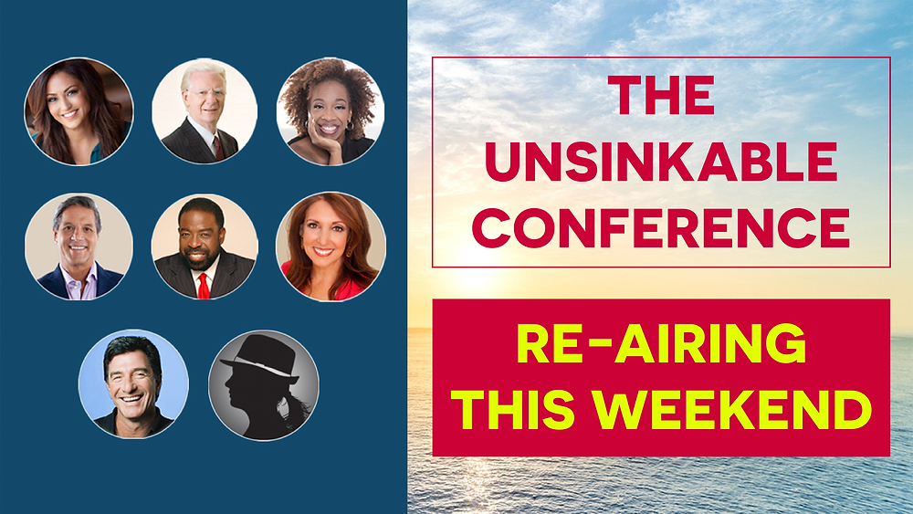 A NEW EDITION Of FREE And LIVE Unsinkable ALL-DAY Conference for 2021 by Sonia Ricotti Re-Airing This Weekend