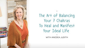 The Art Of Balancing Your 7 Chakras To Heal And Manifest Your Ideal Life by Anodea Judith