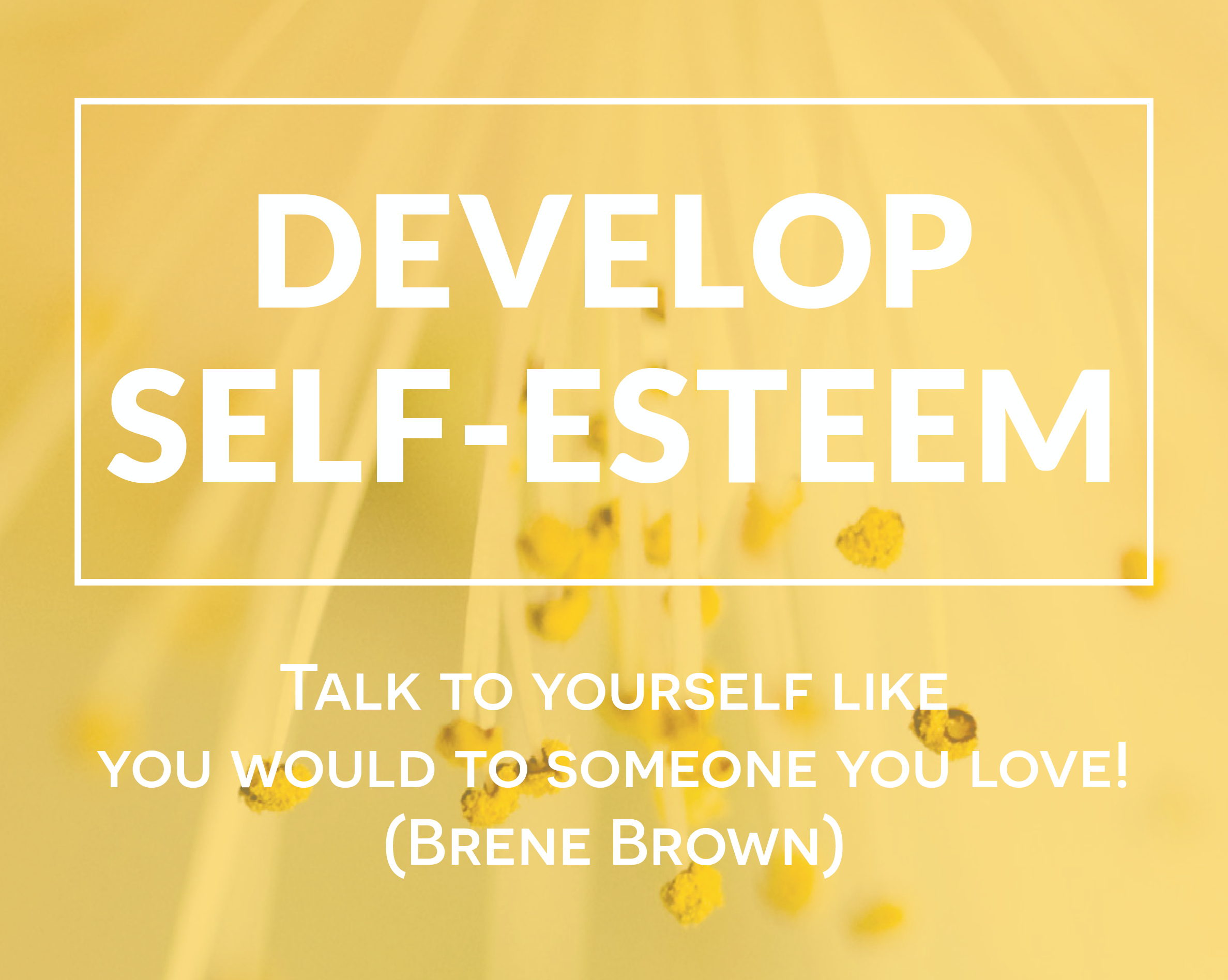 DEVELOP SELF-ESTEEM