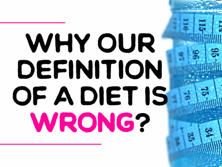Why Our Definition Of A Diet Is Wrong And How To Achieve Food Freedom