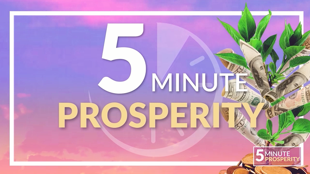 Prosperity Is Your Birthright! - The 5 Minute Prosperity Method