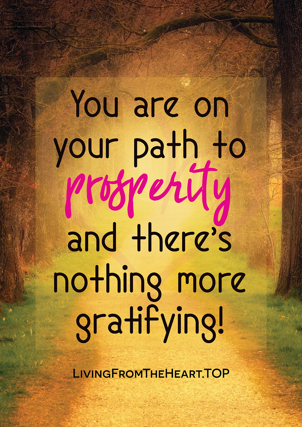 You are on your path to prosperity and there's nothing more gratifying.