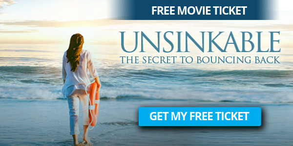FREE TICKET for The Movie Unsinkable - The Secret to Bouncing Back Big by Sonia Ricotti