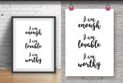 I'M ENOUGH, I'M LOVABLE, I'M WORTHY