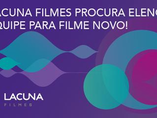 A Lacuna procura elenco e equipe para filme novo!