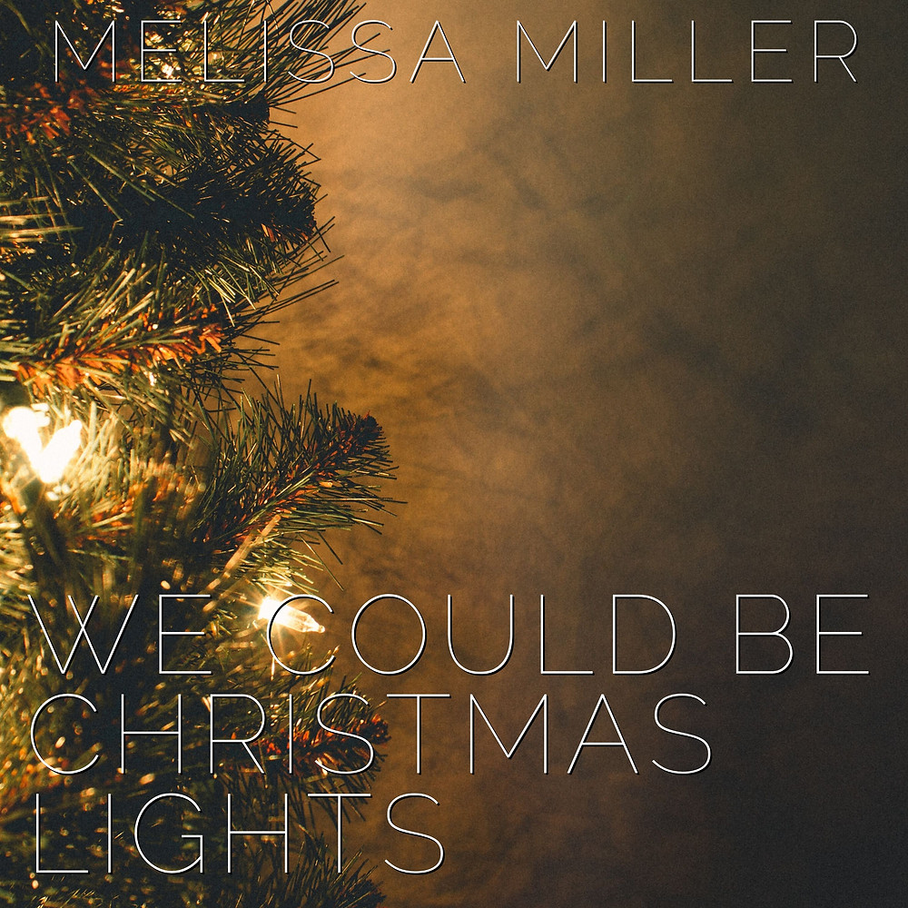 "Click the image to hear ""We Could Be Christmas Lights"" :)"