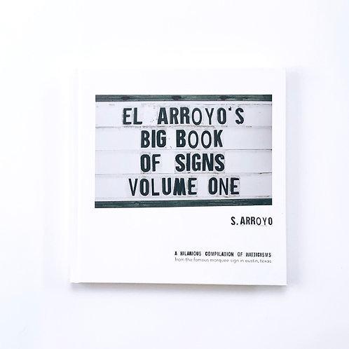 El Arroyo's Big Book of Signs Volume One