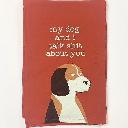 Talk Shit About You - Dishtowel