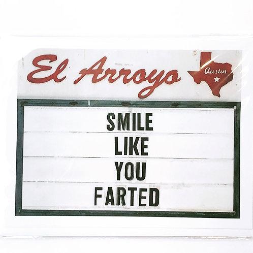 Smile Like You Farted Card