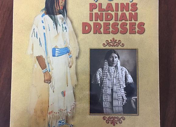 19th Century Plains Indian Dresses by Susan Jennys