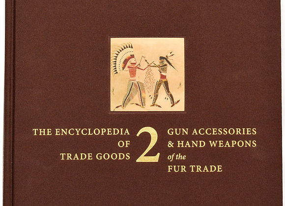 Gun Accessories & Hand Weapons of the Fur Trade