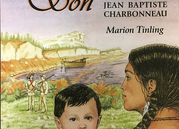 Sacajawea's Son (The Life of Jean Baptiste Charbonneau) by Marion Tinling