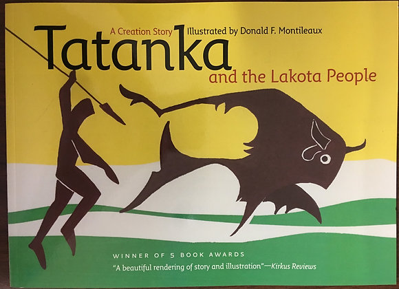 Tatanka and the Lakota People by Donald F. Montileaux