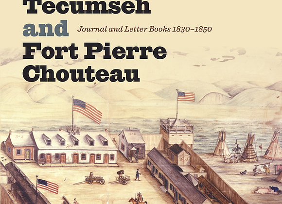 Ft. Tecumseh & Ft. Pierre Choteau Journal & Letterbooks