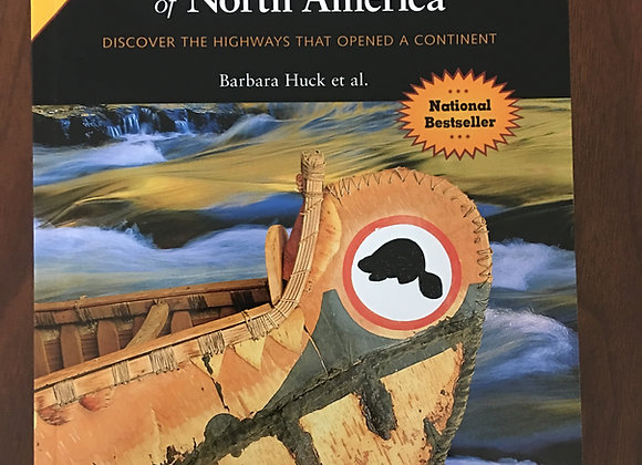 Exploring the Fur Trade Routes of North America by Barbara Huck
