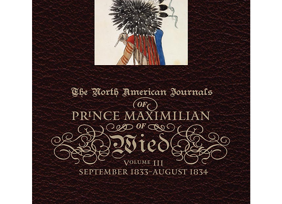 Journals of Prince Maximilian of Wied, Vol. 3