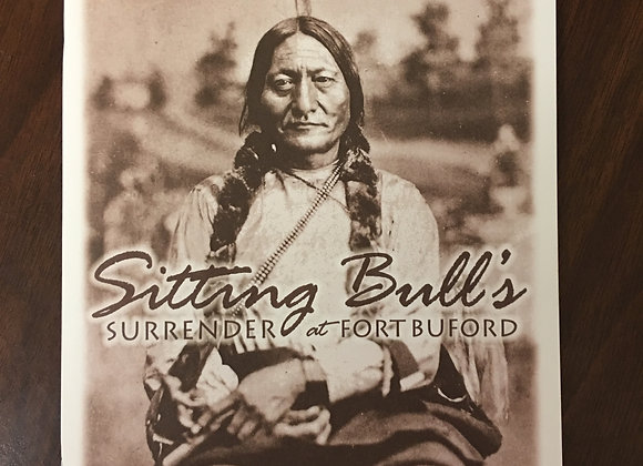 Sitting Bull: Surrender at Fort Buford by Paul L. Hedren