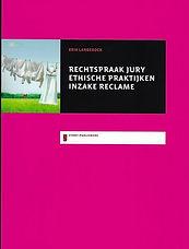 Erik Langerock Het boek (LANGEROCK, E., Rechtspraak Jury Ethische Praktijken inzake Reclame, Story Publishers, Gent, 2012, 126 p.)