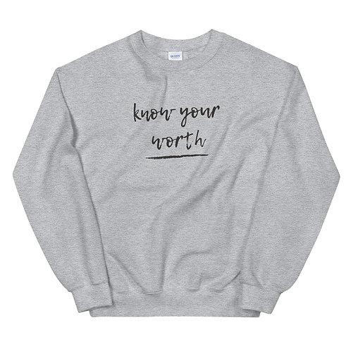 Know your worth Sweatshirt