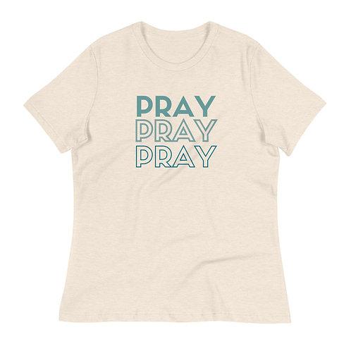 Pray Pray Pray Women's Relaxed T-Shirt