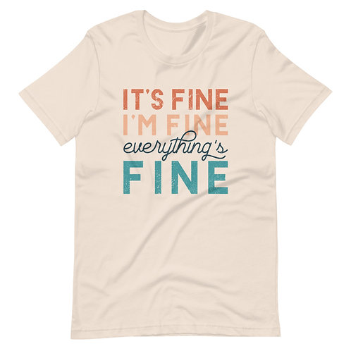 Everything is not fine Short-Sleeve T-Shirt
