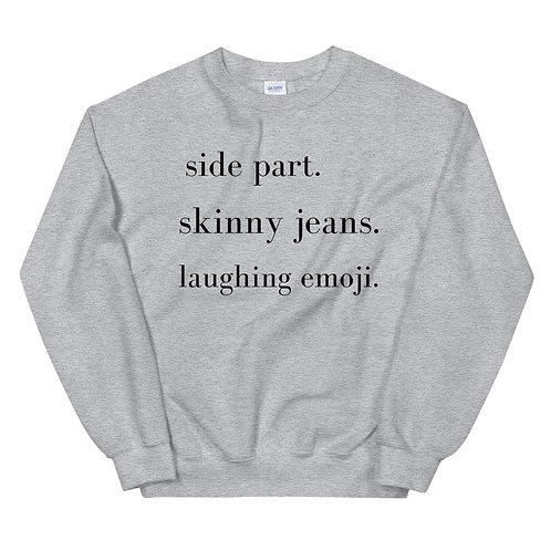 Side part, skinny jeans, laughing emoji  Sweatshirt