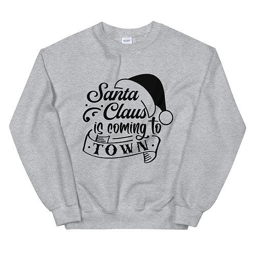 Santa is coming to town Sweatshirt