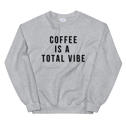 Coffee is a total vibe Sweatshirt